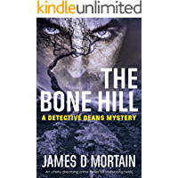 The Bone Hill: An utterly absorbing crime thriller full of stunning twists (The Detective Deans Mysteries Book 3) book cover
