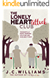 The Lonely Heart Attack Club - Welcome to the Isle of Man's first dating club for the elderly.  Sublimely funny! (English Edition)