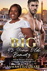 His Big, 43 Year Old Beauty: BWWM, Plus Size, BBW, Over 40's, Billionaire Romance (Plus Size Loving Billionaires Book 7) Kindle Edition