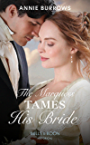The Marquess Tames His Bride (Mills & Boon Historical) (Brides for Bachelors, Book 2)