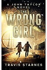 The Wrong Girl (John Taylor Book 3) Kindle Edition