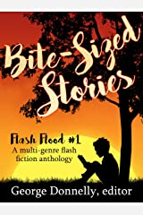 Bite-Sized Stories: A Multi-Genre Flash Fiction Anthology (Flash Flood Book 1) Kindle Edition