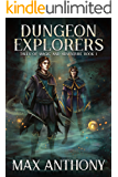 Dungeon Explorers (Tales of Magic and Adventure Book 1) (English Edition)