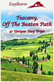 Tuscany, Off The Beaten Path: 37 Unique Day Trips