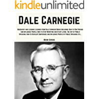 Dale Carnegie: Lessons Learned From Dale Carnegie Books Including; How to Win Friends and Influence People, How to Stop Worrying and Start Living, The ... Books / Personal Development Gurus)