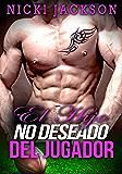 El Hijo No Deseado del Jugador (Spanish Edition)