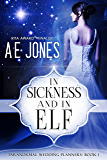 In Sickness and In Elf (Paranormal Wedding Planners Book 1)