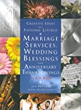 Marriage services,wedding blessings and anniversary thanks givings with CD-ROM(Creative Ideas for Pastoral Liturgy)
