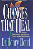 Changes That Heal: How to Understand Your Past to Ensure a Healthier Future