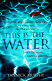 This Is The Water (English Edition)