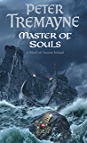 Master Of Souls (Sister Fidelma Mysteries Book 16): A chilling historical mystery of secrecy and danger
