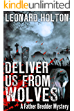 Deliver Us From Wolves (The Father Bredder Mysteries Book 4)