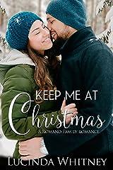 Keep Me At Christmas (Romano Family Book 4) Kindle Edition