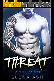 THREAT (A Bad Boy Stepbrother Romance)