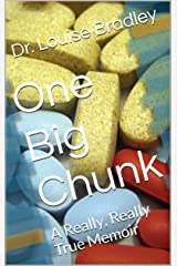 One Big Chunk: A Really, Really True Memoir Kindle Edition