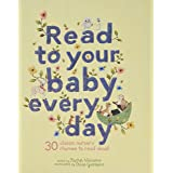 Read to Your Baby Every Day: 30 classic nursery rhymes to read aloud