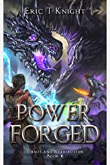 Power Forged: A Coming of Age Epic Fantasy Adventure (Chaos and Retribution Book 6) Kindle Edition
