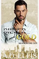 Silver & Gold: A steamy, slow burn M/M enemies-to-lovers, forced proximity romance (Silver in the City Book 2) Kindle Edition