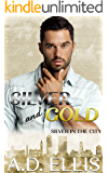 Silver & Gold: A steamy, slow burn M/M enemies-to-lovers, forced proximity romance (Silver in the City Book 2)
