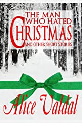 The Man Who Hated Christmas and other short stories Kindle Edition