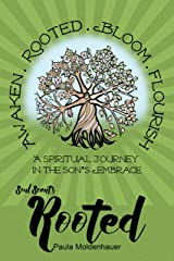 Soul Scents: Rooted: A Spiritual Journey in the Son's Embrace Kindle Edition