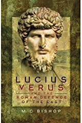 Lucius Verus and the Roman Defence of the East Kindle Edition