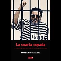 La cuarta espada: La historia de Abimael Guzmán y Sendero Luminoso