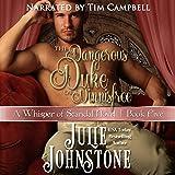 The Dangerous Duke of Dinnisfree: A Whisper of Scandal Volume 5