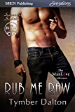Rub Me Raw [Suncoast Society] (Siren Publishing Sensations)