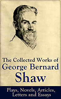 Classification Essay Thesis The Collected Works Of George Bernard Shaw Plays Novels Articles  Letters And Cheap Essay Papers also Examples Of Good Essays In English George Bernard Shaw Collected Articles Lectures Essays And  Proposal Essay