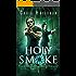 Holy Smoke (Book 8 of 10): An Urban Fantasy Shifter Series (The Supernatural Bounty Hunter Series)