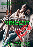 Becoming A Vincent (The Wild Ones Book 1) (English Edition)