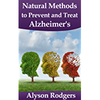 Alzheimer's: Best Natural Methods to Prevent and Treat (English Edition)