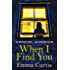 When I Find You: A gripping thriller that will keep you guessing to the final shocking twist