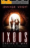IXEOS: Darian's War (The Ixeos Trilogy Book 3)
