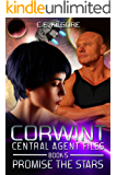 Promise The Stars (Corwint Central Agent Files Book 5)