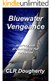 Bluewater Vengeance: Mystery and Adventure in the Caribbean (Bluewater Thrillers Book 2)