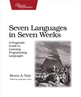 Programming language pragmatics fourth edition michael l scott seven languages in seven weeks a pragmatic guide to learning programming languages pragmatic programmers fandeluxe Choice Image