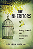 The Inheritors: Moving Forward from Generational Trauma