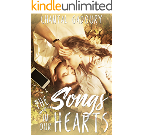 Amazon Com The Songs In Our Hearts A Young Adult Romance Ebook Gadoury Chantal Kindle Store