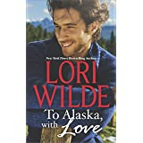 To Alaska, With Love: An Anthology (The Bachelors of Bear Creek Book 1)