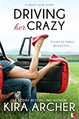 Driving Her Crazy (Crazy Love Book 1) Kindle Edition