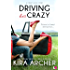 Driving Her Crazy (Crazy Love Book 1)