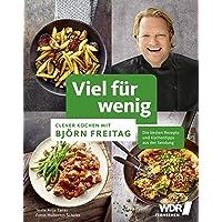 Viel für wenig: Clever kochen mit Björn Freitag (Kochbücher von Björn Freitag)