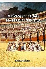 A Evangelização na Igreja Primitiva (Portuguese Edition) Kindle Edition