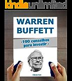 Warren Buffett : 100 Conselhos para Investir e Ficar Rico
