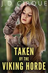 Taken By The Viking Horde (Explicit First Time Menage Erotica) Kindle Edition