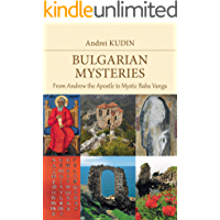 Bulgarian Mysteries: From Andrew the Apostle to Mystic Baba Vanga