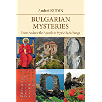 Bulgarian Mysteries: From Andrew the Apostle to Mystic Baba Vanga (English Edition)