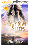 Where the Snowy Owl Sleeps (Brides of Blessings Book 9)